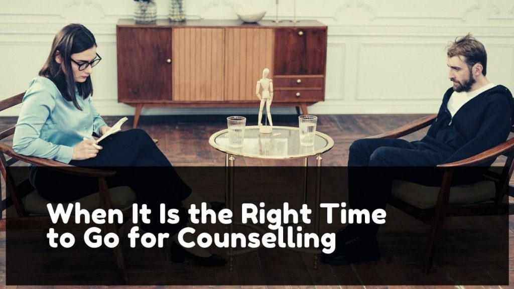 When It Is the Right Time to Go for Counselling